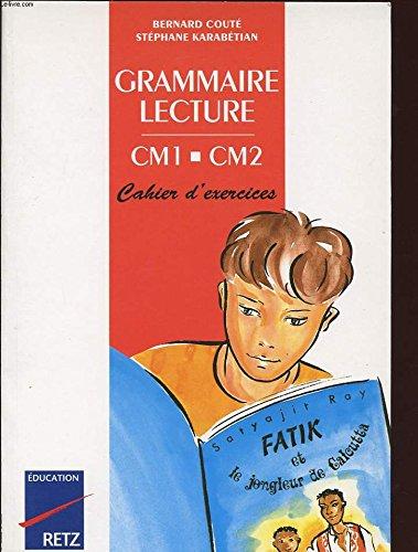Grammaire-lecture CM1-CM2 : cahier d'exercices