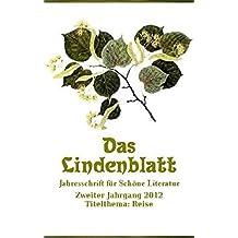 Das Lindenblatt. Titelthema: Reise: Jahresschrift für Schöne Literatur