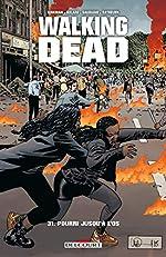 Walking Dead T31 - Pourri jusqu'à l'os de Robert Kirkman