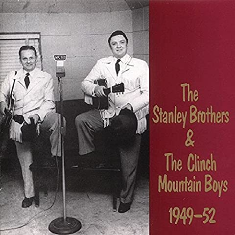 1949-1952 by STANLEY BROTHERS & THE CLINCH... (1996-09-19)