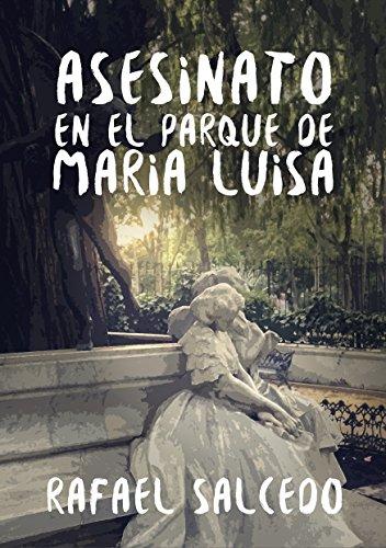 Asesinato en el Parque de María Luisa por Rafael Salcedo Ramírez