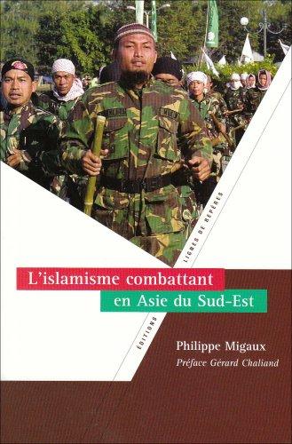 L'islamisme combattant en Asie du Sud-Est par Philippe Migaux