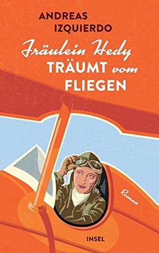 Buchseite und Rezensionen zu 'Fräulein Hedy träumt vom Fliegen: Roman (insel taschenbuch)' von Andreas Izquierdo