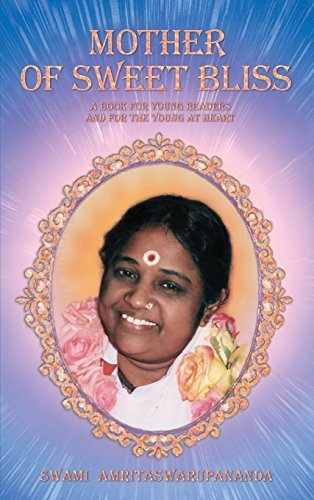 Mother of Sweet Bliss by Swami Amritaswarupananda Puri (2014-11-09)