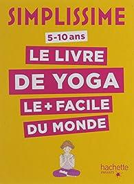 Simplissime : Le livre de yoga le plus facile du monde (5-10 ans) par Isabelle Koch (II)