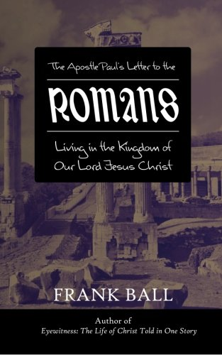 Romans: Living in the Kingdom of Our Lord Jesus Christ