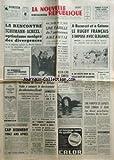 NOUVELLE REPUBLIQUE (LA) [No 7646] du 10/11/1969 - LA RENCONTRE SCHUMANN- SCHEEL ET LE MARCHE COMMUN - LES MORTS SUR LES ROUTES - LA REUNION DU CONSEIL DE DEFENSE ARABE A CONSACRE LE DURCISSEMENT DES ADVERSAIRES D'israel - cap kennedy 20 ans apres par kohler - detournement d'AVION - LE PIRATE ARGENTIN VOULAIT ALLER A CUBA - CONCORDE CONFIE A DES MAINS ETRANGERES - LA VEDETTE CYD HAYMAN - DE JEUNES ANARCHISTES ONT OCCUPE LA NONCIATURE DE PARIS - UNE PANOPLIE DE GADGET POUR CONRAD ET BEAN -...