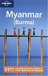 Myanmar (Burma): Includes Extensive Coverage of the Temples of Bagan (Lonely Planet Myanmar Burma)