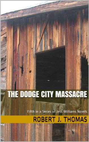 the-dodge-city-massacre-fifth-in-a-series-of-jess-williams-westerns-a-jess-williams-western-book-5
