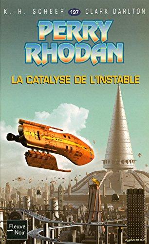 La Catalyse de l'Instable - Perry Rhodan