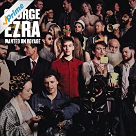 George Ezra - Wanted On Voyage (Deluxe) [Explicit]