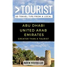 Greater Than a Tourist- Abu Dhabi United Arab Emirates: 50 Travel Tips from a Local (English Edition)