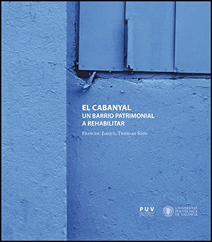 El Cabanyal: Un barrio patrimonial a rehabilitar (Spanish Edition)