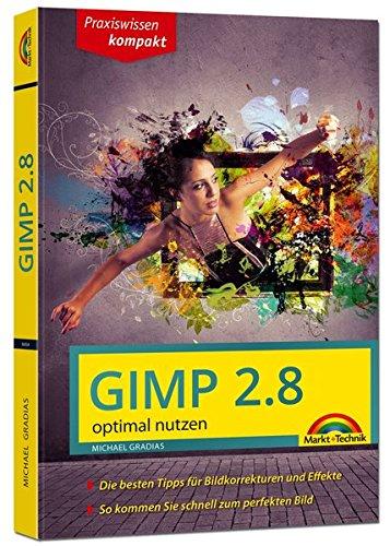Gimp 2.8 - optimal nutzen - nützliche Tipps und Tricks Buch-Cover