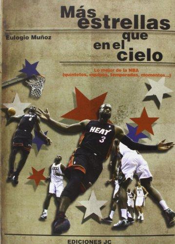 Más Estrellas Que En El Cielo. Lo Mejor De La Nba (Quintetos, Equipos, Temporadas, Momentos) (Baloncesto Para Leer) por Eulogio Muñoz García
