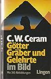 Götter, Gräber und Gelehrte im Bild - Ceram C.W.