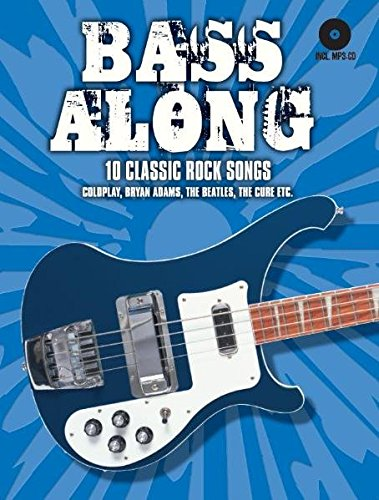 Bass Along - 10 Classic Rock Songs: Noten, CD für Bass-Gitarre (Bass-gitarren-rock-songs)