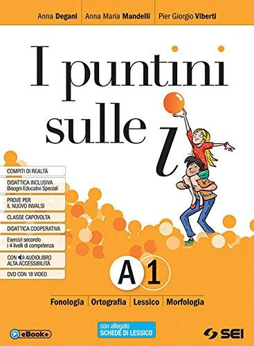 I puntini sulle i. Pack. Per la Scuola media. Con ebook. Con espansione online. Con DVD-ROM: A1-A2-B