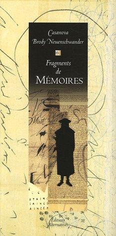 Fragments de Mémoires : Extraits de Histoire de ma vie par Giacomo Casanova