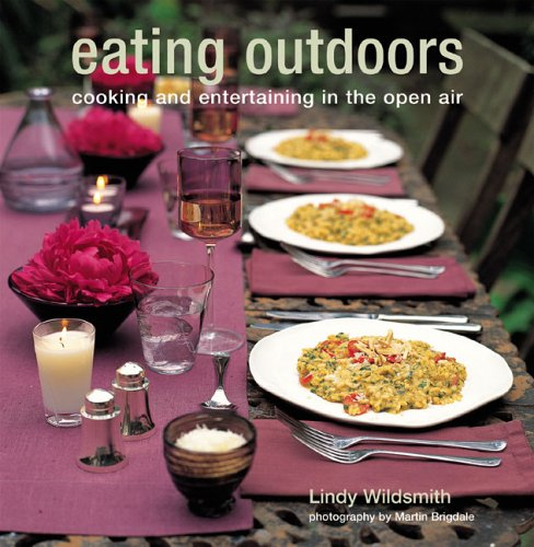 Eating Outdoors: Cooking And Entertaining in the Open Air