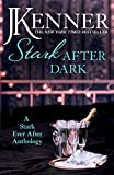 Stark After Dark: A Stark Ever After Anthology (Take Me, Have Me, Play Me Game, Seduce Me) (Stark Series)