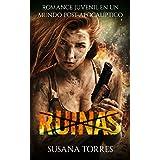Ruinas: Romance Juvenil en un mundo Post-Apocalíptico (Novela Romántica y Erótica en Español: Romance Juvenil)