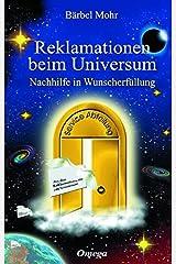 Reklamationen beim Universum: Nachhilfe in Wunscherfüllung Gebundene Ausgabe