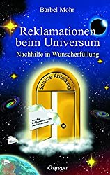 Reklamationen beim Universum: Nachhilfe in Wunscherfüllung