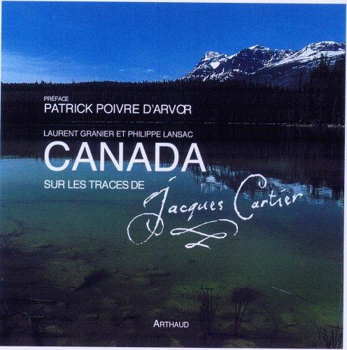 Canada : Sur les traces de Jacques Cartier par Laurent Granier,Philippe Lansac