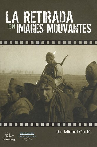 La Retirada en images mouvantes (avec DVD)