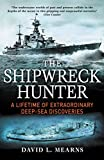 The Shipwreck Hunter: A lifetime of extraordinary deep-sea discoveries