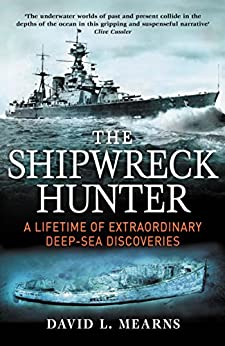 The Shipwreck Hunter: Mountbatten Award for Best Book by [Mearns, David L.]