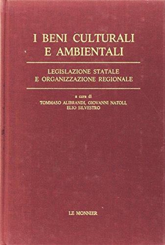 I beni culturali e ambientali. Legislazione statale e organizzazione regionale