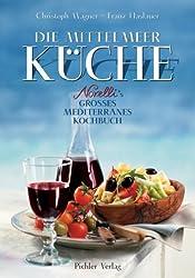 Die Mittelmeer Küche: Novelli's großes mediterranes Kochbuch