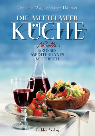 Die Mittelmeer Küche: Novelli\'s großes mediterranes Kochbuch
