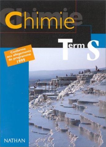Chimie, term. S : Conforme aux allégements de programme 1999
