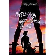 Der Cowboy, das Schicksal & Ich