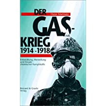 Der Gaskrieg 1914-1918: Entwicklung, Herstellung und Einsatz chemischer Kampfstoffe