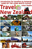 Travel New Zealand: An introduction for travellers to Aotearoa, the land of the long white cloud