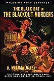 The Black Bat in The Blackout Murders: Wildside Pulp Classics by G. Wayman Jones (2010-06-09)