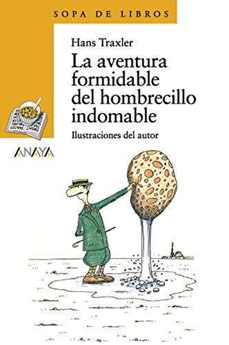 La aventura formidable del hombrecillo indomable (Literatura Infantil (6-11 Años) - Sopa De Libros) por Hans Traxler