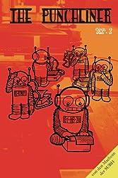 The Punchliner Nr. 1: Stories, Glossen, Comics, Essays und Rezensionen - satirisch, literarisch, pointiert!