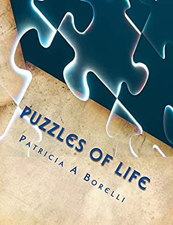 Puzzles Of Life Poetic Mysteries Ebook Borelli Patricia A Amazon In Kindle Store