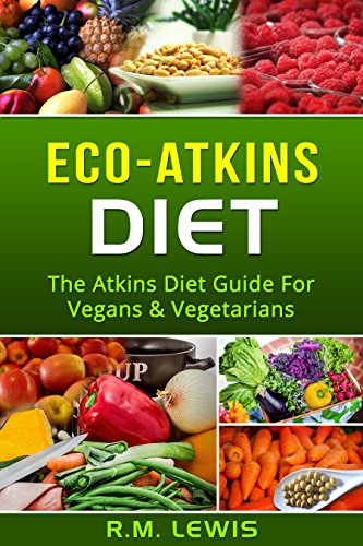 eco-atkins-diet-the-atkins-diet-guide-for-vegans-vegetarians-with-recipes