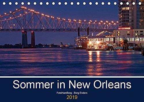 (Sommer in New Orleans (Tischkalender 2019 DIN A5 quer): Eine der unvergesslichsten Städte in den USA (Monatskalender, 14 Seiten ) (CALVENDO Orte))