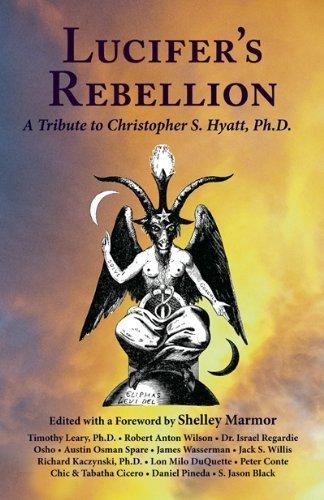 Lucifer's Rebellion: A Tribute to Christopher S. Hyatt by Israel Regardie (2011-01-13)