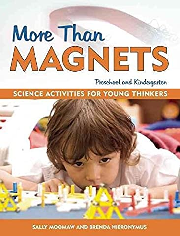 [More Than Magnets: Exploring the Wonders of Science in Preschool and Kindergarten] (By: Sally Moomaw) [published: July, 2002]