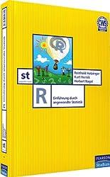 R: Einführung durch angewandte Statistik (Pearson Studium - Scientific Tools)