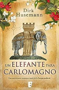 Un elefante para Carlomagno par Dirk Husemann