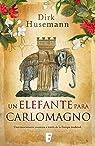 Un elefante para Carlomagno par Husemann